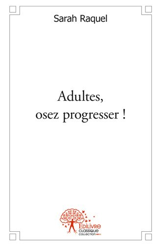 Adultes, osez progresser !