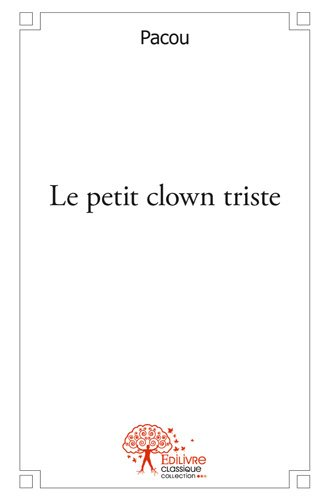 Le petit clown triste