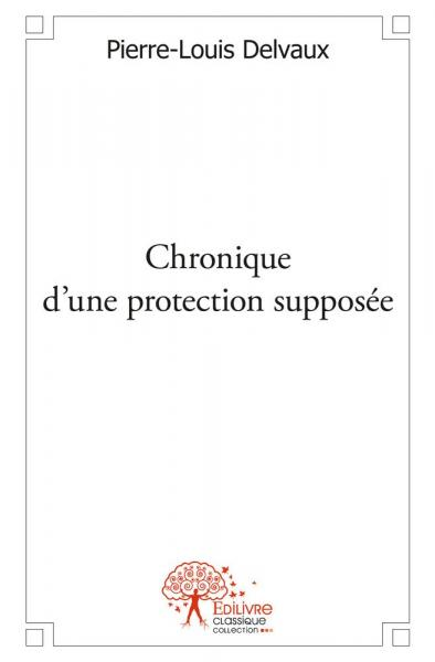 Chronique d'une protection supposée