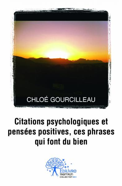 citations psychologiques et pens u00e9es positives  ces phrases qui font du bien