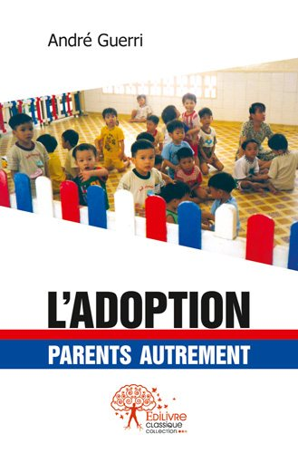 L'adoption : parents autrement