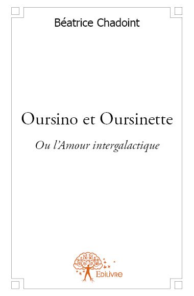 Oursino et Oursinette ou l'amour intergalactique