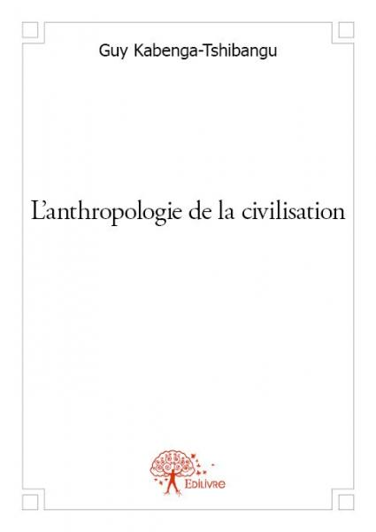 L'anthropologie de la civilisation