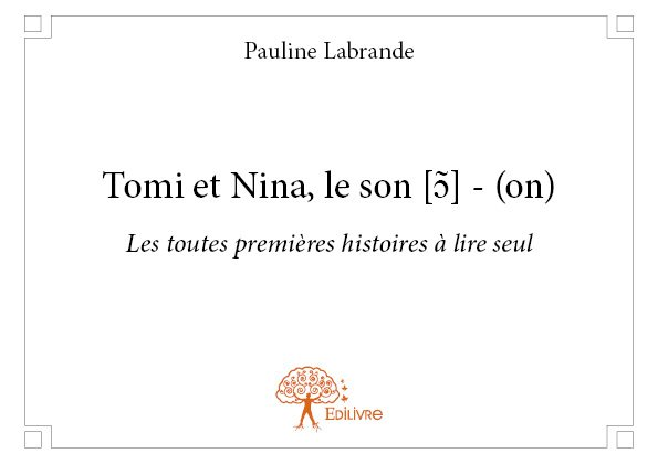 Tomi et Nina, le son [ ɔ̃ ] - (on)