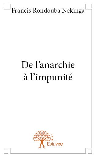 De l'anarchie à l'impunité