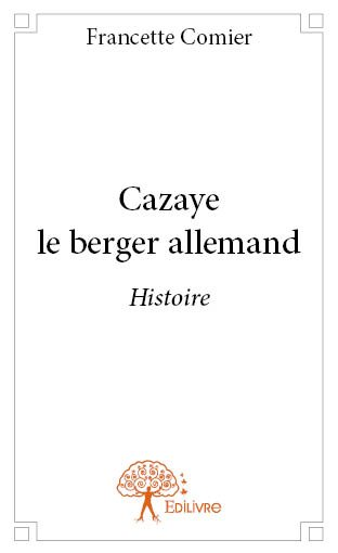 Cazaye le berger allemand
