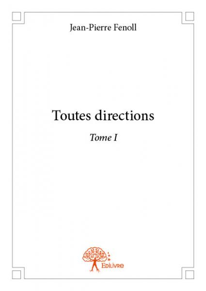 Toutes directions - Tome I