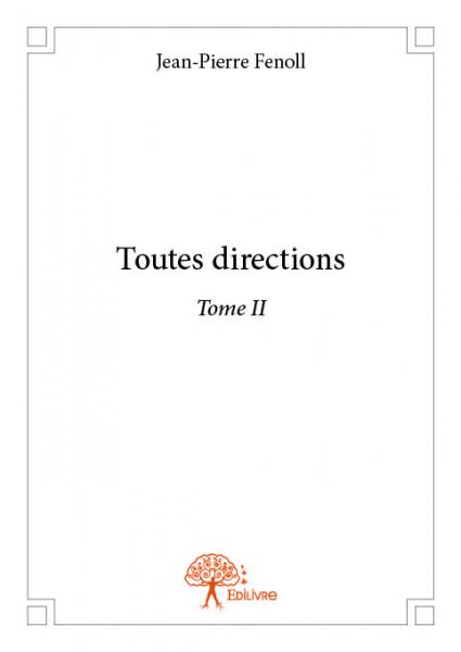 Toutes directions - Tome II