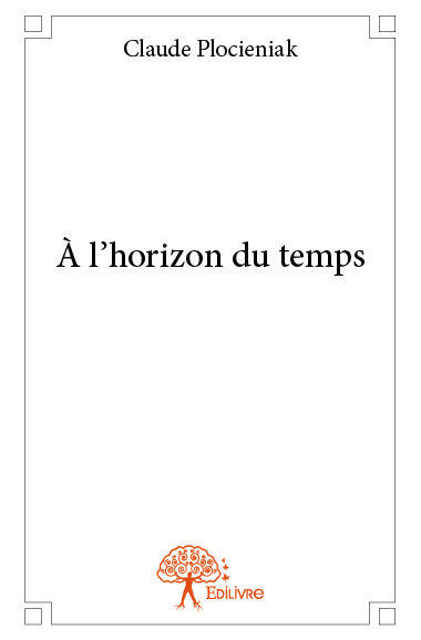 À l'horizon du temps