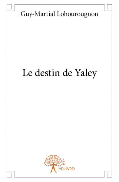 Le destin de Yaley