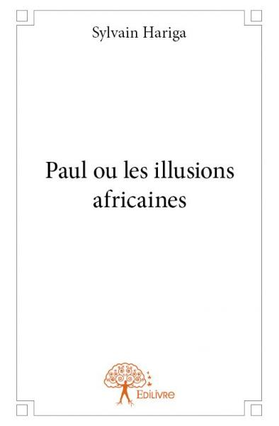 Paul ou les illusions africaines
