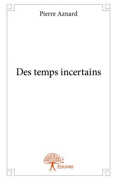 Des temps incertains