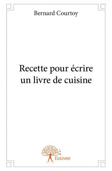 Pour écrire Un Livre De Cuisine - Editer un livre de cuisine