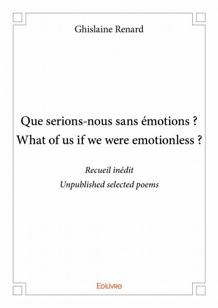 Que serions-nous sans émotions ? What of us if we were emotionless ?