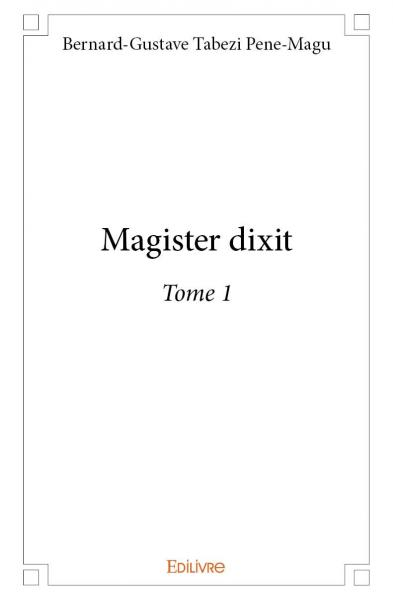Magister dixit - Tome 1