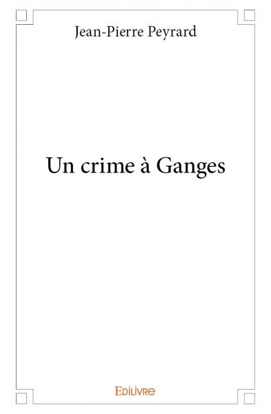 Un crime à Ganges