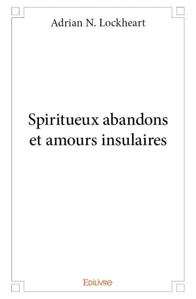 Spiritueux abandons et amours insulaires
