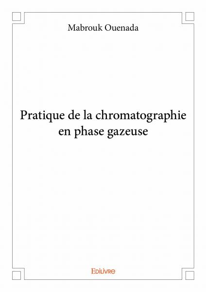 Pratique de la  chromatographie en phase gazeuse