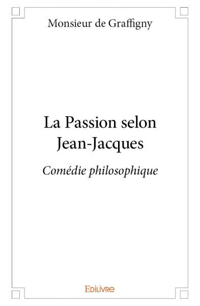 La Passion selon Jean-Jacques