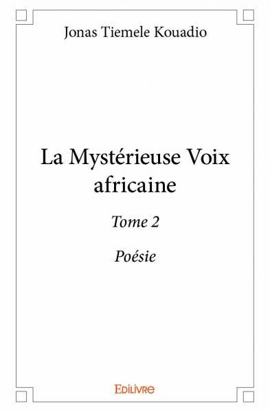 la myst u00e9rieuse voix africaine - tome 2