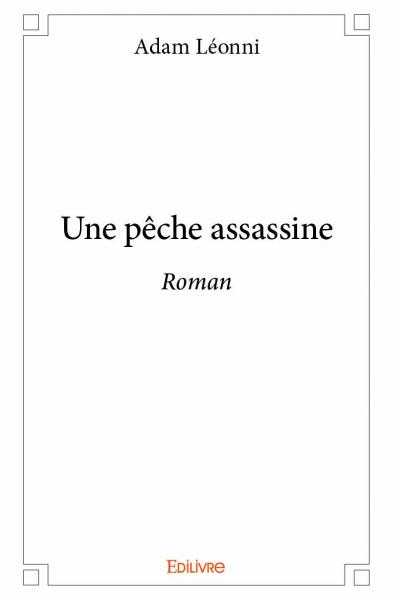 Une pêche assassine