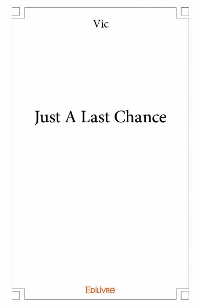 Just A Last Chance