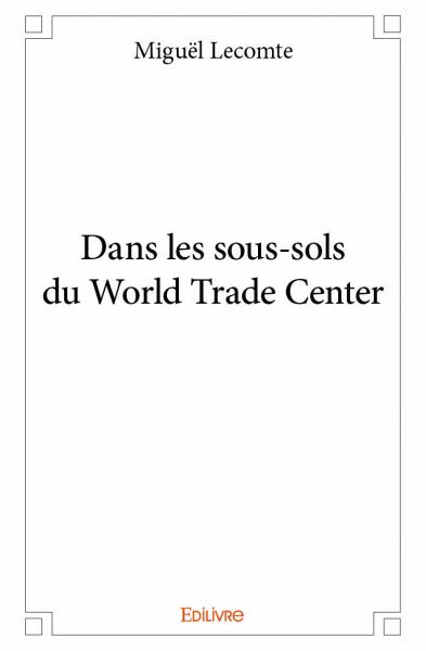 Dans les sous-sols du World Trade Center