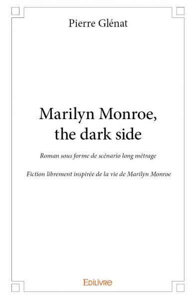 Marilyn Monroe, the dark side