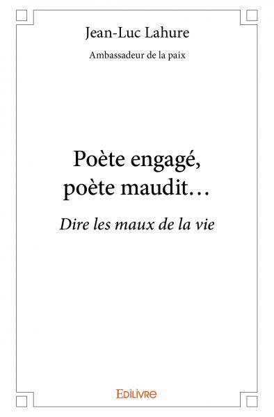 Poète Engagé Poète Maudit Jean Luc Lahure Ambassadeur