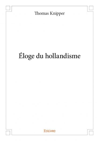 Éloge du hollandisme