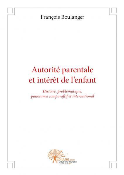 Autorité parentale et intérêt de l'enfant de François ...