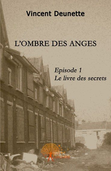 L'ombre des anges, Episode 1