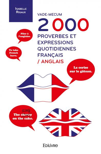 Vade Mecum 2 000 Proverbes Et Expressions Quotidiennes Francais Anglais Isabelle Rigaux