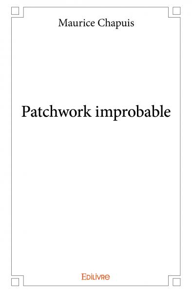 Patchwork improbable