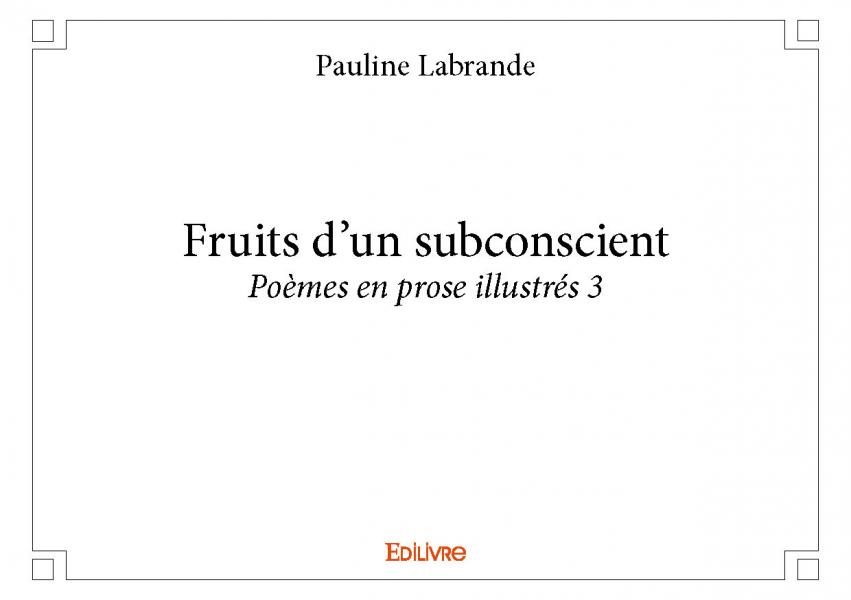 Fruits d'un subconscient