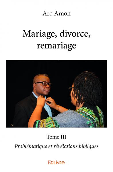 Mariage, divorce, remariage - Tome III
