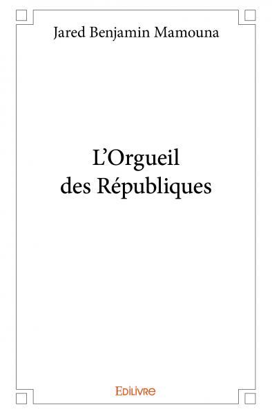 L'Orgueil des Républiques