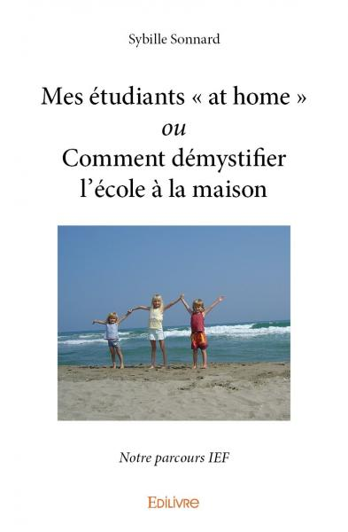 Mes étudiants « at home » <i>ou</i> Comment démystifier l'école à la maison
