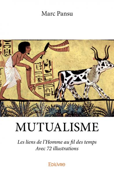 Mutualisme - Avec 72 illustrations