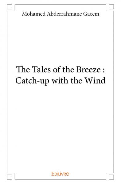 The Tales of the Breeze:  Catch-up with the Wind