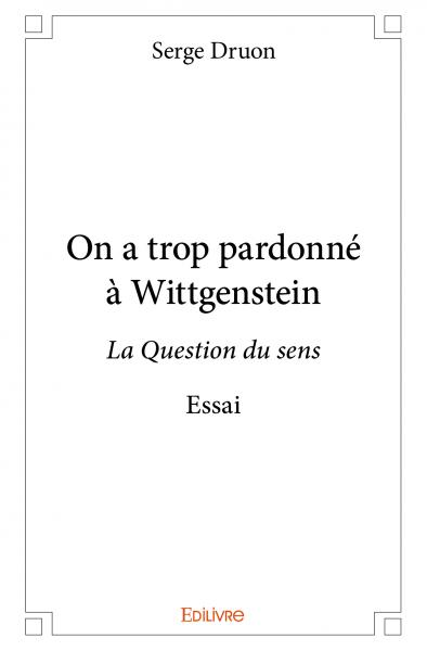On a trop pardonné à Wittgenstein