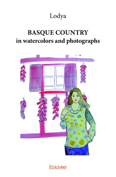 BASQUE COUNTRY in watercolors and photographs