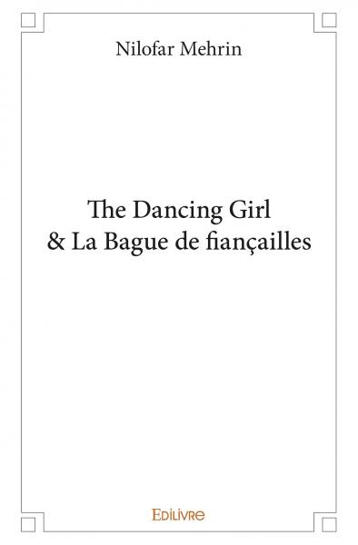 The Dancing Girl & La Bague de fiançailles