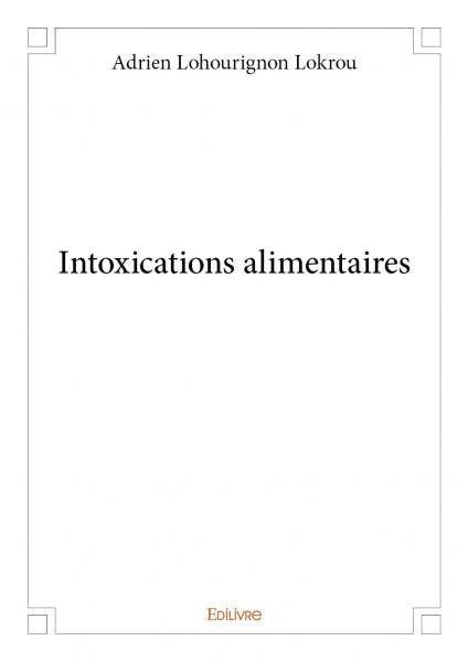Intoxications alimentaires
