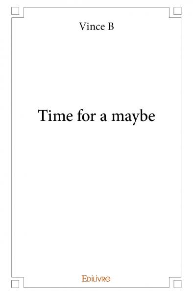 Time for a maybe