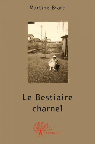 Le Bestiaire charnel