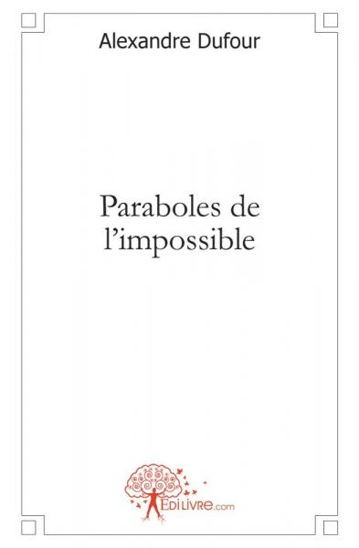 Paraboles de l'impossible