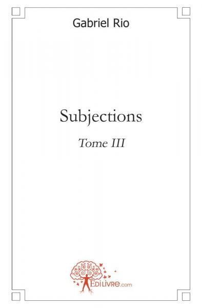 Subjections - Tome III
