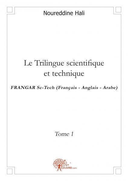 Le Trilingue scientifique et technique - Tome 1