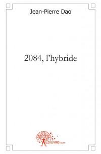 2084, l'hybride